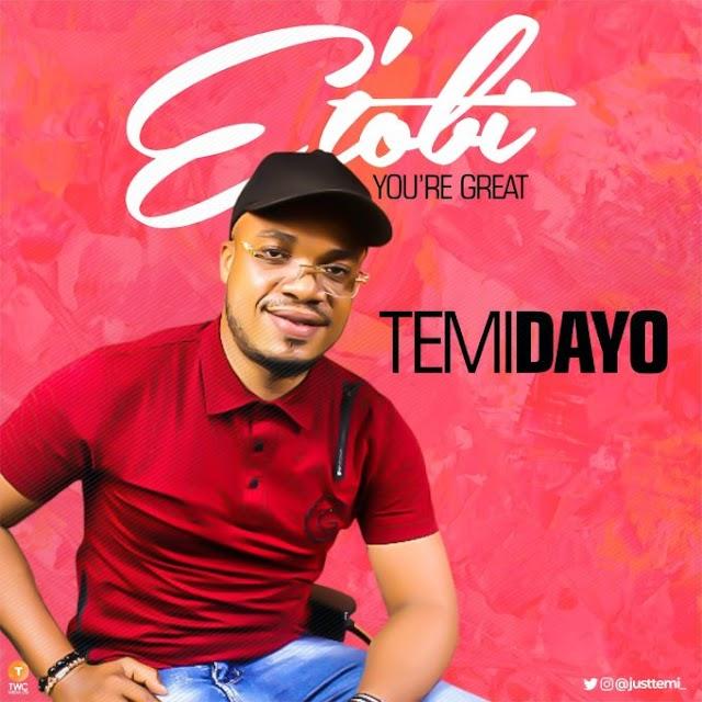 [Music] E'tobi - TemiDayo