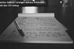 Pengertian Kalimat Larangan Bahasa Indonesia, Contoh dan Ciri-cirinya