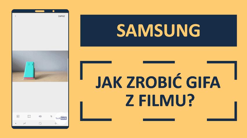 Jak zrobić gifa z filmu na telefonie Samsunga?