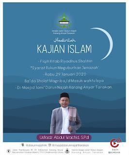 Hadirilah Kajian Islam Fiqih Kitab Riyadhus Shalihin di Masjid Darun Najah Karang Anyar Tarakan 20200129 - Kajian Islam Tarakan