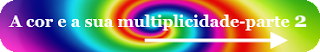 A cor e a sua multiplicidade-parte 2