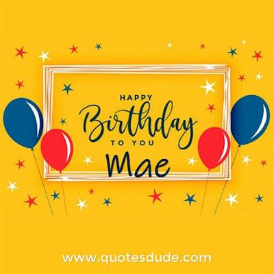 Happy Birthday Mae Message, Quotes & Cake Image