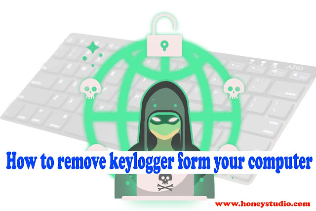 How to remove keylogger form your computer in hindi, Computer me keylogger Detect karke Remove kaise kare