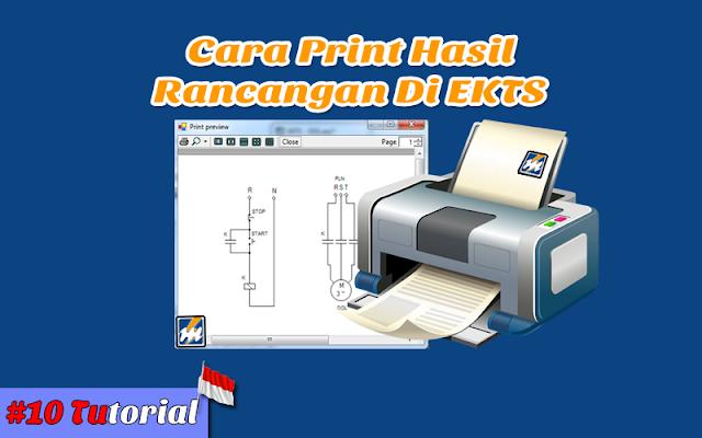 Cara Print Hasil Rancangan Di EKTS - Tutorial Bahasa Indonesia #10