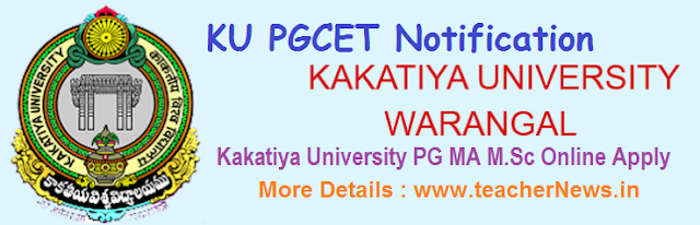 KU PGCET 2017 Online Apply Kakatiya Notification @www.kudoa.in