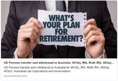 https://txmchartered.com/us-pension-transfers-to-australia-401k-ira-403a-403b-australian-tax-implications