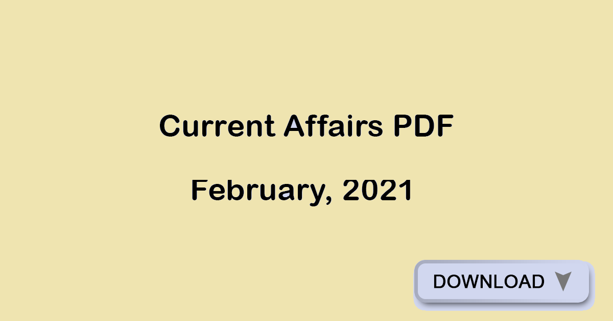 Current Affairs February 2021 - GK PDF Free Download
