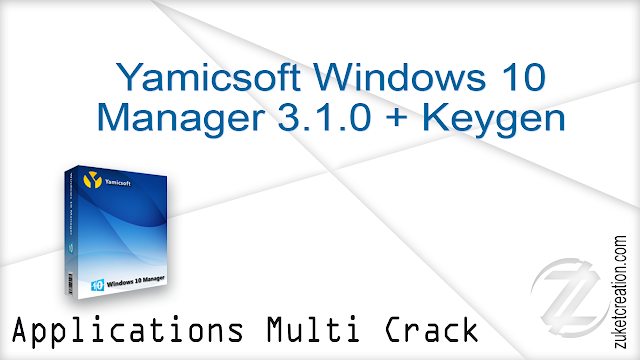 Yamicsoft Windows 10 Manager 3.1.0 + Keygen   |  21 MB
