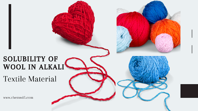 Solubility of Wool in Alkali Textiles Material