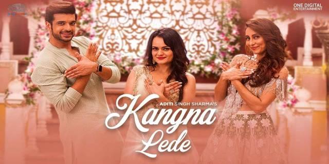 Kangna Lede Lyrics | Aditi Singh Sharma