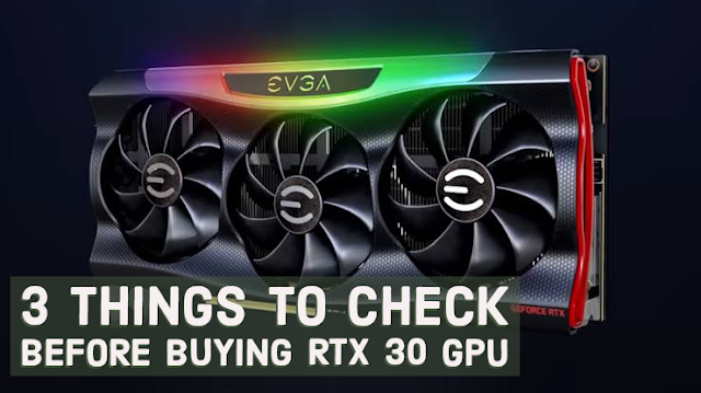 3 Things To Check Before Buying an RTX 30 series GPU