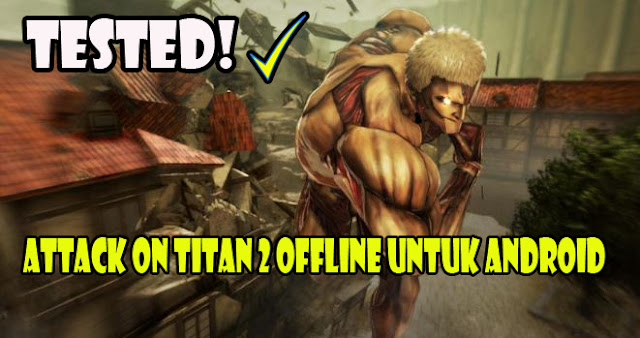 cara-download-dan-instal-game-attack-on-titan-android-offline-ppsspp-mobile-3d