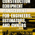 Construction Equipment Management for Engineers Estimators and Owners