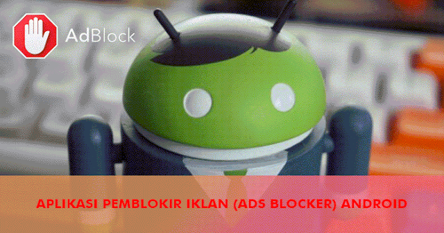 Ads Blocker Terbaik Untuk Android