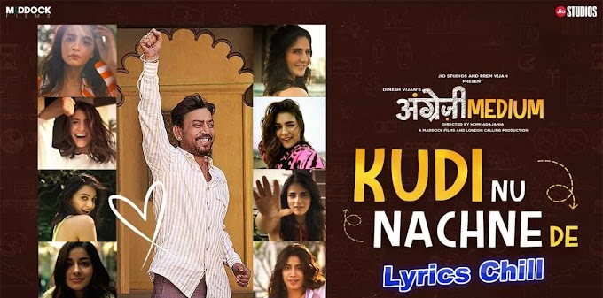 Kudi Nu Nachne De Song Lyrics - Angrezi Medium