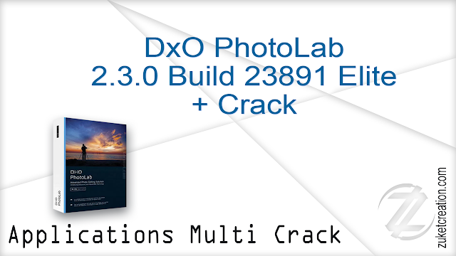 DxO PhotoLab 2.3.0 Build 23891 Elite + Crack   |  330 MB