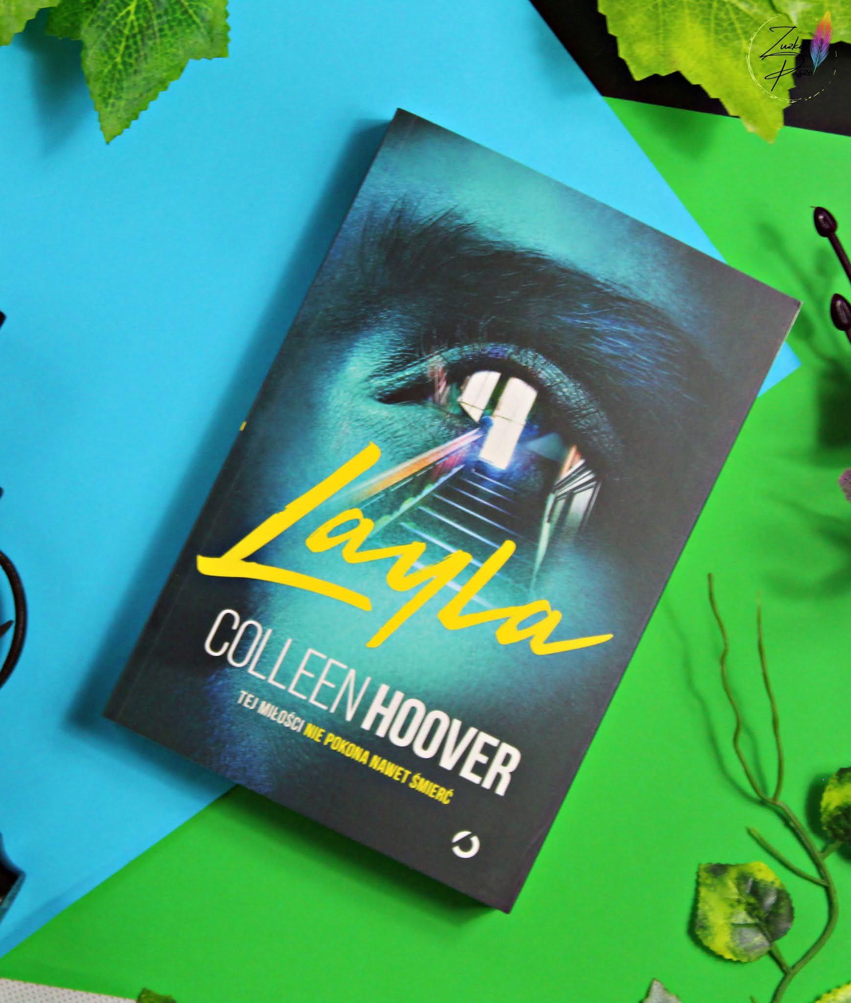 "Colleen Hoover ""Layla"" - recenzja książki"