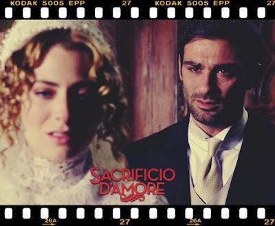 rezumat episoade Sacrificii în numele iubirii serial italian de epoca