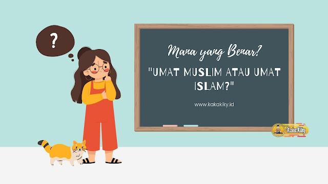 umat muslim atau umat islam
