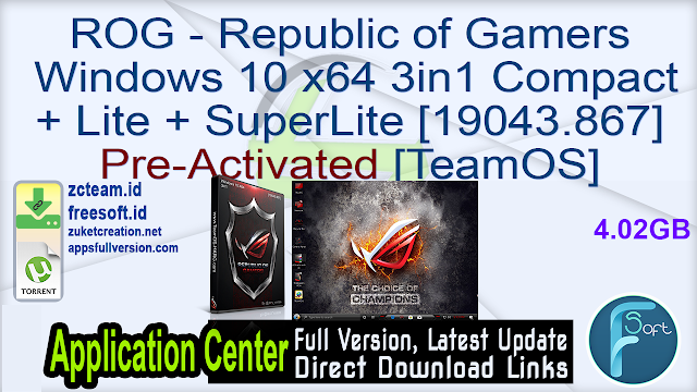ROG – Republic of Gamers Windows 10 x64 3in1 Compact + Lite + SuperLite [19043.867] Pre-Activated [TeamOS]