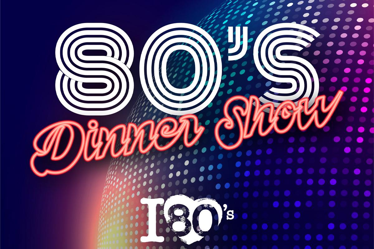 80'S DINNER SHOW - sabato 2 ottobre