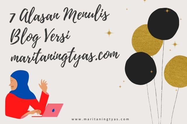 alasanku menulis blog maritaningtyas.com