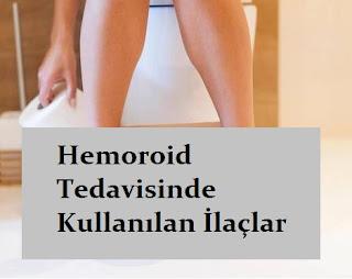 Hemoroid Tedavisinde Kullanılan İlaçlar