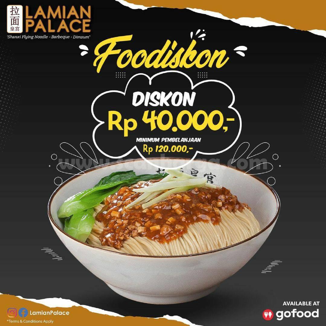 LAMIAN PALACE Promo FOODISKON – Potongan hingga Rp. 40.000 via GOFOOD