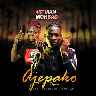 Music] 4stMan - Ajepako (Feat. Modbad) Download Mp3!