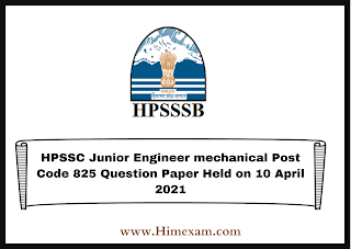 HPSSC Junior Engineer mechanical Post Code 825 Question Paper Held on 10 April 2021
