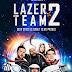 Sinopsis Film Lazer Team 2 (2018)