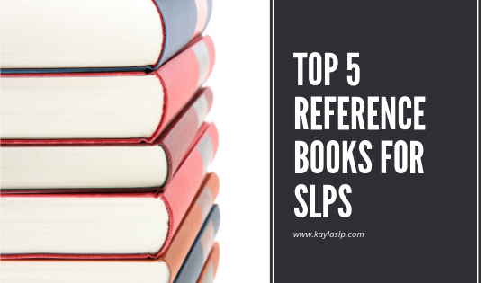 Top 5 Reference Books for SLPs