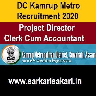 DC Kamrup Metro Recruitment 2020 -Project Director/ Clerk Cum Accountant
