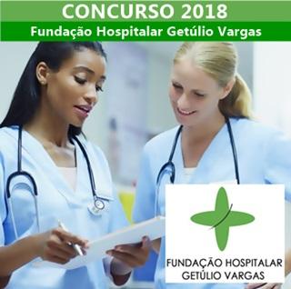 Concurso FHGV 2018 - Fundação Hospitalar Getúlio  Vargas
