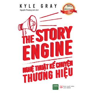 THE STORY ENGINE: Nghệ Thuật Kể Chuyện Thương Hiệu ebook PDF EPUB AWZ3 PRC MOBI