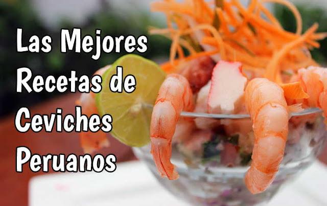las mejores recetas de cebiches peruanos