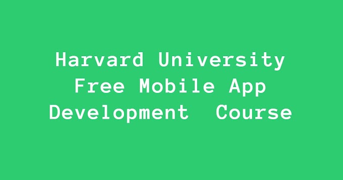 Harvard University offers free Mobile App Development Course
