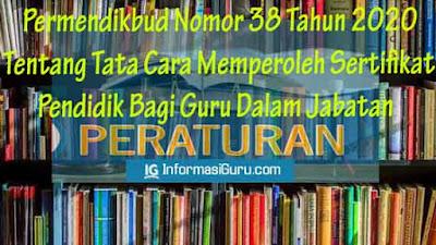 Download Permendikbud Nomor 38 Tahun 2020 Tentang Tata Cara Memperoleh Sertifikat Pendidik Bagi Guru Dalam Jabatan I pdf