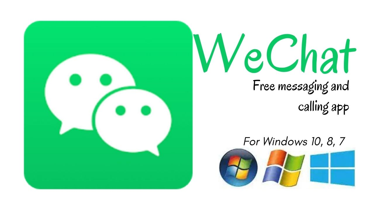WeChat Download for PC Latest Version for Windows 10, 8, 7