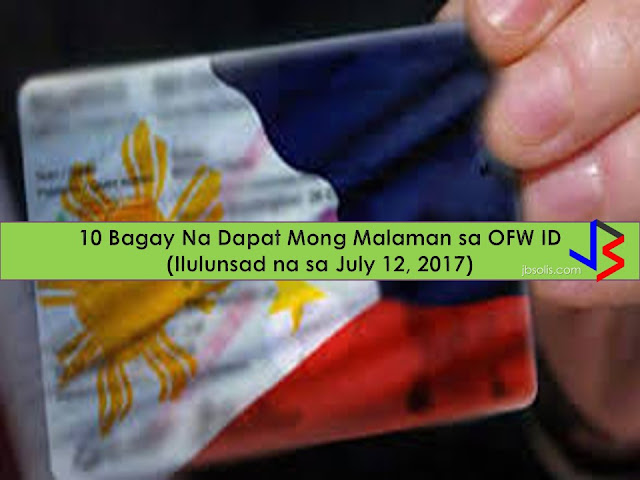 On July 12 , 2017 the President himself will be announcing the launch of OFW ID or I Dole , Bello said. The OFW Id will be replacing  the OEC (Overseas Employment Certificate). With as much as 2.4 millions OFWs around the world. The replacement of OEC to OFW ID is something to rejoice of. Here are the things that you need to know about acquiring the OFW ID. 1. No need to apply for the iDole or OFW ID.  2. All the bonafide Ofws who are listed in the POEA will acquire the ID.  3. OFW ID is free. There will be no fess to be collected to receive the OFW ID.  4. OFW ID can be used as a beep card in taking MRT or LRT rides.  5. It will serve as a debit or credit card in the OFW Bank that will opening soon. 6. The OFW ID can be used in any government or private  transactions. (e.g. SSS, Philhealth and Pag-Ibig).  7. The OFW will only be the prime recipient and receiver.  8. The OFW ID will be the replacement for OEC.  9. In the future it will serve as an e-passport.   10. The waiting is over, It will start on July 12, 2017. According to Sec. Bello they are just waiting for the list of all bonafide OFWS from POEA (Philippine Overseas Employment Agency) with the help of DOLE (Department of Labor ) to start printing the ID's.