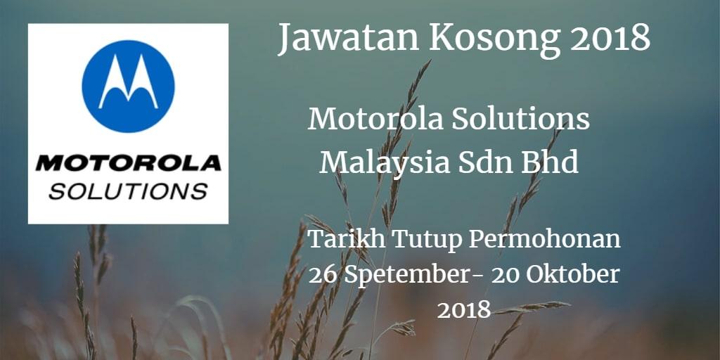 Jawatan Kosong Motorola Solutions Malaysia Sdn Bhd 26 September - 20 Oktober 2018