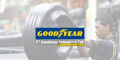 Lowongan PT Goodyear Indonesia Tbk (GDYR) 2020