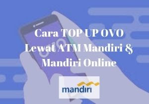 Cara Top Up OVO Lewat ATM Mandiri