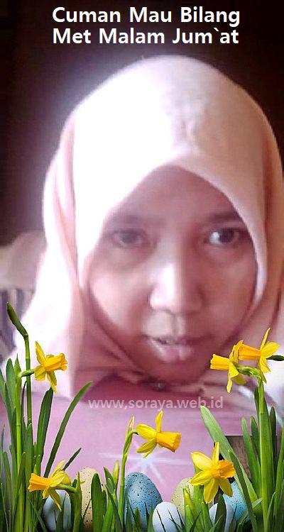 Photo Status Soraya Cuman Mau Bilang Met Malam Jum`at