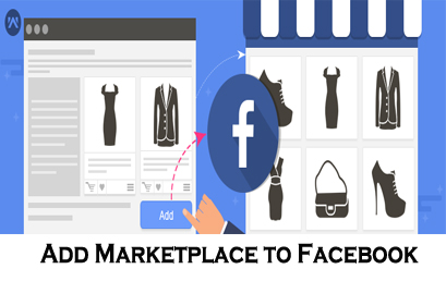 Add Marketplace to Facebook | How Do I Access Facebook Marketplace?