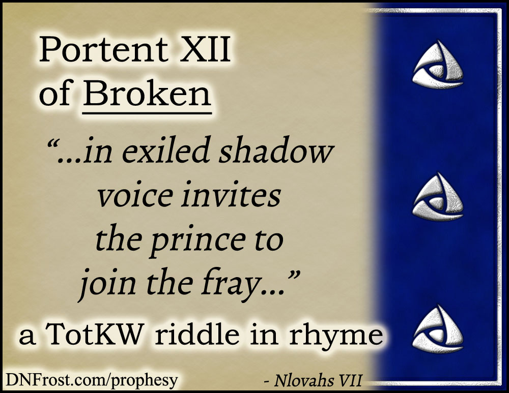 Portent XII of Broken: in exiled shadow voice invites www.DNFrost.com/prophesy #TotKW A riddle in rhyme by D.N.Frost @DNFrost13 Part of a series.