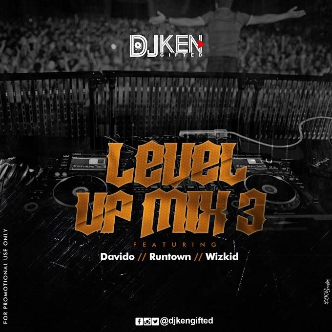 DOWNLOAD MIXTAPE : DJ Ken - Level Up Mix Vol. 3