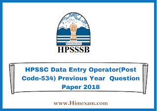HPSSC Data Entry Operator(Post Code-534) Previous Year  Question Paper 2018