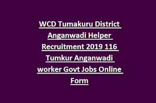 WCD Tumakuru District Anganwadi Helper Recruitment 2019 116 Tumkur Anganwadi worker Govt Jobs Online Form