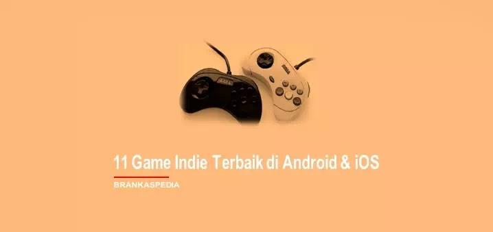 11 Game Indie Gratis Terbaik di Android & iOS